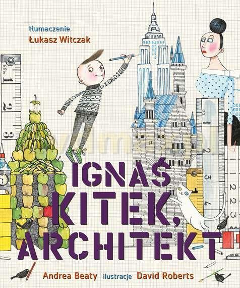 i-ignas-kitek-architekt-andrea-beaty-ksiazka