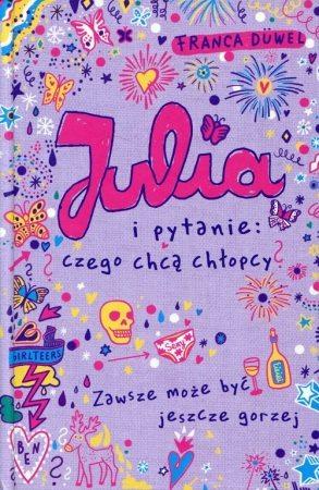 Julia i pytanie czego chcą chłopcy