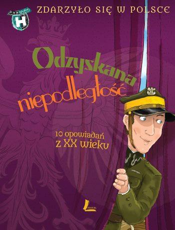 Zdarzylo sie w Polsce_Odzyskana niepodleglosc (002)