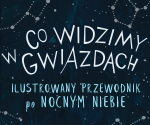 co_widzimy_w_gwiazdach_300x250