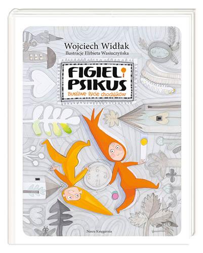 Figiel-i-Psikus---burzliwe-zycie-chochlokow