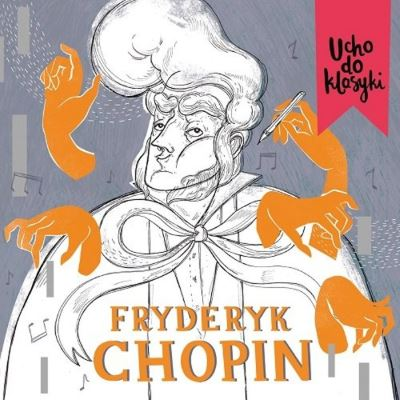 Ucho do klasyki Fryderyk Chopin