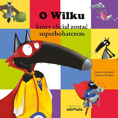 O_Wilku_ktory_chcial_zostac_superbohaterem